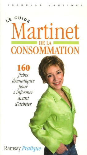 Isabelle Martinet - Le guide Martinet de la consommation.