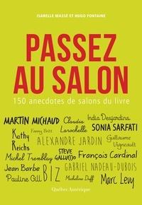 Isabelle Massé et Hugo Fontaines - Passez au salon - 150 anecdotes de salons du livre.