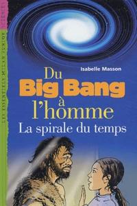 Isabelle Masson - Du Big Bang à l'homme - La spirale du temps.