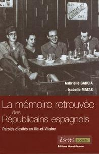 Isabelle Matas et Gabrielle Garcia - Mémoire retrouvée des Républicains espagnols - Paroles d'exilés en Ille-et-Vilaine.