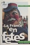 Isabelle Mathez et Jean Dominique Lajoux - La France en fêtes.