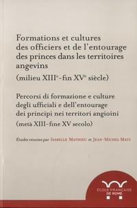 Formations et cultures des officiers et de lentourage des princes dans les territoires angevins (milieu du XIII - fin du XVe siècle).pdf