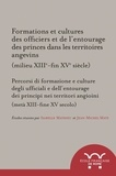 Isabelle Mathieu et Jean-Michel Matz - Formations et cultures des officiers et de l'entourage des princes dans les territoires angevins (milieu du XIII - fin du XVe siècle).