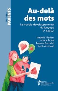 Isabelle Meilleur et Annick Proulx - Au-delà des mots - Le trouble développemental du langage.