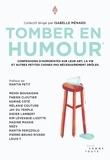 Isabelle Ménard - Tomber en humour - Confessions d'humoristes sur leur art, la vie et autres petites choses pas nécessairement drôles..
