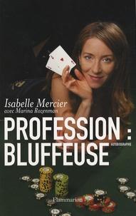 Isabelle Mercier - Profession : bluffeuse.