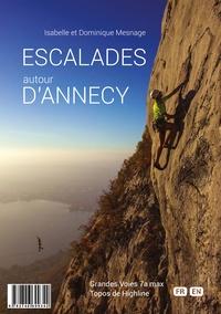 Isabelle Mesnage et Dominique Mesnage - Escalades autour d'Annecy - 25 sites, 195 voies, 1060 longueurs, 12 highlines.