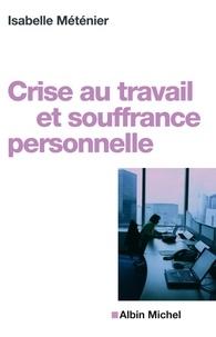 Isabelle Méténier - Crise au travail et souffrance personnelle.