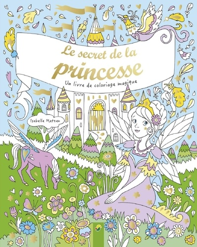 Le Secret De La Princesse Un Livre De Coloriage Magique Album