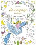 Isabelle Metzen - Le voyage enchanté - Un livre de coloriage magique.