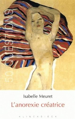 Isabelle Meuret - L'anorexie créatrice.