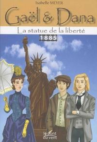 Isabelle Meyer - Gaël et Dana Tome 3 : La statue de la liberté.
