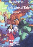 Isabelle Meyer - Ileana Tome 5 : Les cristaux d'Eden.