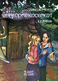 Isabelle Meyer - Ileana Tome 7 : Le recommencement.