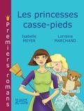 Isabelle Meyer et Lorraine Marchand - Les princesses casse-pieds.