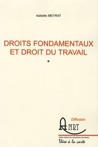 Isabelle Meyrat - Droits fondamentaux et Droit du travail.