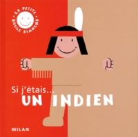 Isabelle Michelat et Christophe Loupy - Si j'étais un indien.