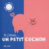 Isabelle Michelat et Christophe Loupy - Si j'étais un petit cochon.