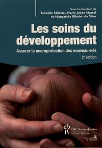 Isabelle Milette et Marie-Josée Martel - Les soins du développement - Assurer la neuroprotection des nouveau-nés.