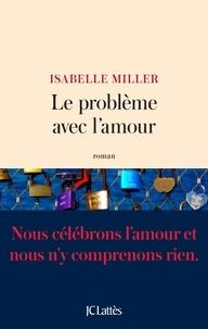 Isabelle Miller - Le problème avec l'amour.