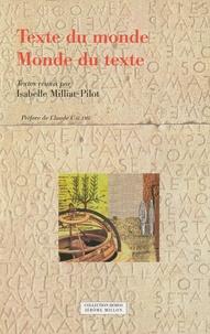 Isabelle Milliat-Pilot - Texte du monde, monde du texte.