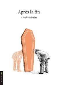 Isabelle Minière - Après la fin.