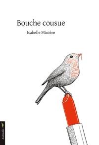 Isabelle Minière - Bouche cousue.