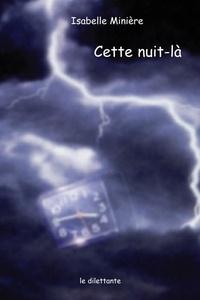 Isabelle Minière - Cette nuit-là.