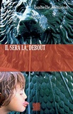 Isabelle Minière - Il sera là, debout.