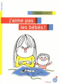 Isabelle Minière - J'aime pas les bébés !.