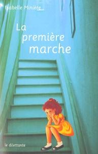 Isabelle Minière - La Première Marche.