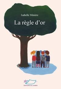Isabelle Minière - La règle d'or.