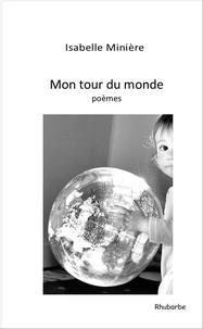 Isabelle Minière - Mon tour du monde.