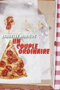 Isabelle Minière - Un couple ordinaire.
