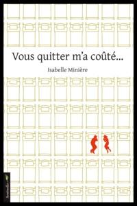 Isabelle Minière - Vous quitter m'a coûté.