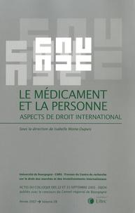 Isabelle Moine-Dupuis et Aurore Marcos - Le médicament et la personne - Aspects de droit international.