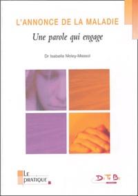 Isabelle Moley-Massol - L'annonce de la maladie - Une parole qui engage.