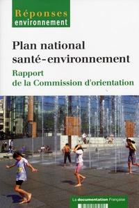 Isabelle Momas et Jean-François Caillard - Plan national santé-environnement - Rapport de la Commission d'orientation.