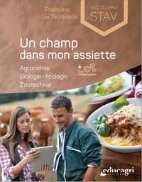 Isabelle Monchâtre et Thomas Baradel - Un champ dans mon assiette - Agronomie, biologie-écologie, zootechnie 1re et Tle Bac techno STAV.