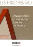 Isabelle Monin Lafin et Stéphane Coutin - L'intermédiation en assurance, banque et finance.