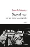 Isabelle Monnin - Second tour ou les bons sentiments.