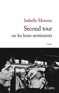 Isabelle Monnin - Second tour ou les bons sentiments.