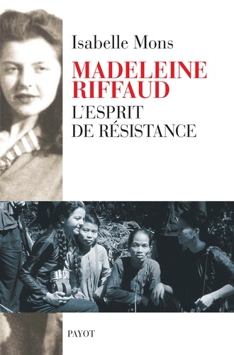 Madeleine Riffaud. L'esprit de résistance