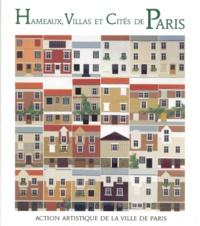 Isabelle Montserrat Farguell et Virginie Grandval - Hameaux, villas et cités de Paris.