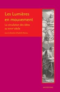 Isabelle Moreau - Les Lumières en mouvement - La circulation des idées au XVIIIe siècle.