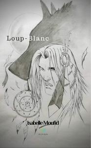 Isabelle Moufid - Loup-Blanc.