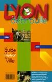 Isabelle Muntaner et  Collectif - Lyon Débrouille - Le guide du meilleur de la ville.
