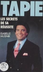 Isabelle Musnik - Tapie - Les secrets de sa réussite.