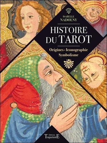 Isabelle Nadolny - Histoire du tarot - Origines, iconographie, symbolisme.