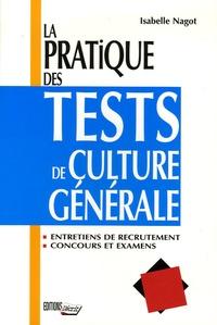 Isabelle Nagot - La pratique des tests de culture générale.